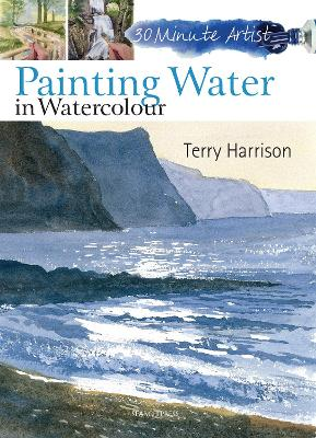 30 Minute Artist: Painting Water in Watercolour by Terry Harrison