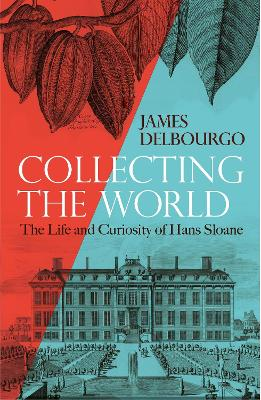 Collecting the World by James Delbourgo