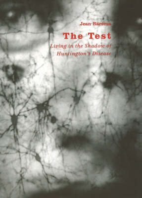 The Test: Living in the Shadow of Huntington's Disease by Jean Barema
