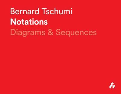 Notations by Bernard Tschumi