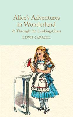 Alice's Adventures in Wonderland & Through the Looking-Glass by Lewis Carroll
