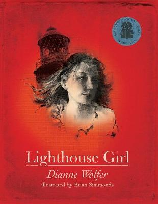 Lighthouse Girl by Dianne Wolfer