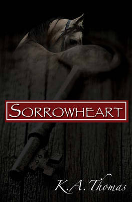 Sorrowheart by K A Thomas