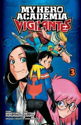 My Hero Academia: Vigilantes, Vol. 3 by Kohei Horikoshi
