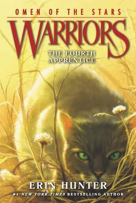 Warriors: Omen of the Stars #1: The Fourth Apprentice by Erin Hunter
