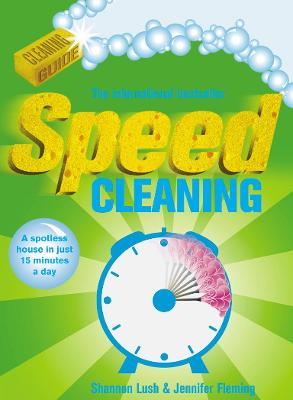 Speed Cleaning: A Spotless House in Just 15 Minutes a Day by Jennifer Fleming