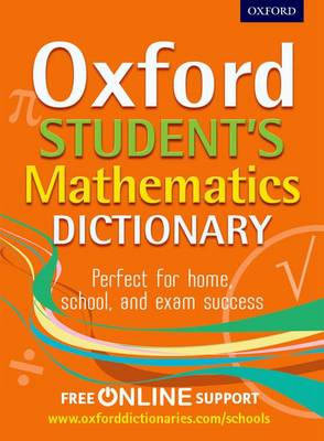 Oxford Student's Mathematics Dictionary by Oxford Dictionaries
