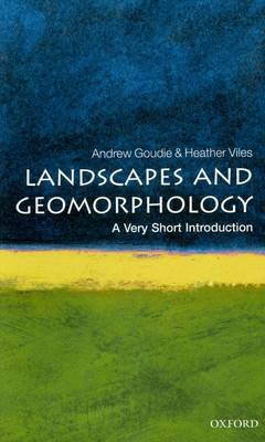 Landscapes and Geomorphology: A Very Short Introduction by Andrew S. Goudie