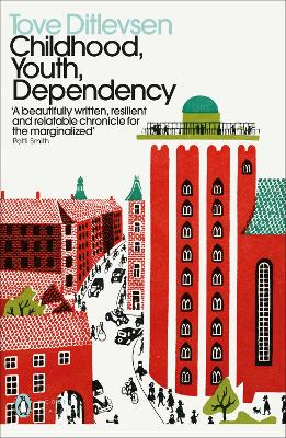 Childhood, Youth, Dependency: The Copenhagen Trilogy by Tove Ditlevsen