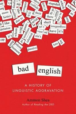 Bad English by Ammon Shea
