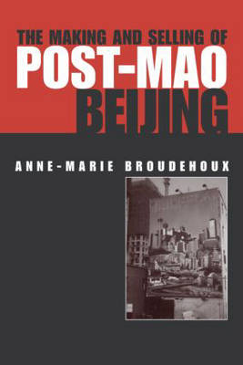 Making and Selling of Post-Mao Beijing book