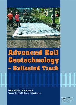 Advanced Rail Geotechnology - Ballasted Track by Cholachat Rujikiatkamjorn