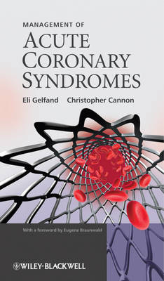 Management of Acute Coronary Syndromes by Eli Gelfand