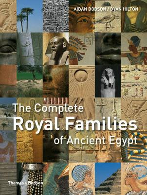 Complete Royal Families of Ancient Egypt by Aidan Dodson