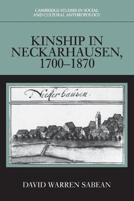 Kinship in Neckarhausen, 1700-1870 by David Warren Sabean