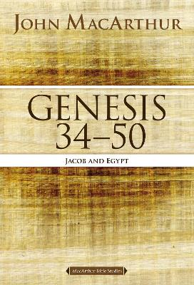 Genesis 34 to 50 by John F. MacArthur