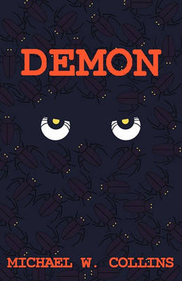 Demon by Michael W Collins