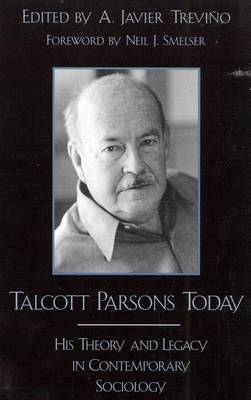 Talcott Parsons Today by Javier A. Trevino