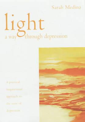 Light: A Way Through Depression by Sarah Medina