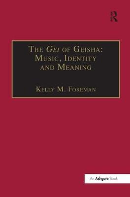 The Gei of Geisha by Kelly M. Foreman