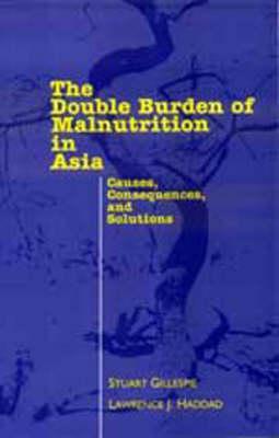 Double Burden of Malnutrition in Asia by Stuart Gillespie