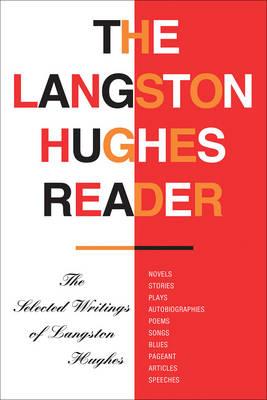 The Langston Hughes Reader by Langston Hughes