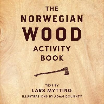 Norwegian Wood Activity Book by Lars Mytting