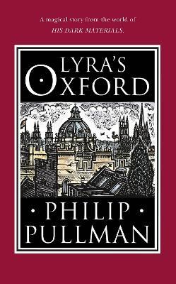 Lyra's Oxford by Philip Pullman
