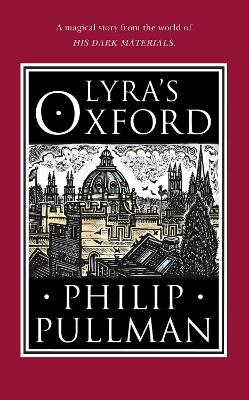 Lyra's Oxford by Philip Pullman