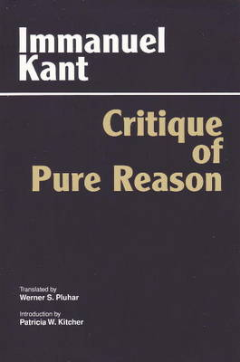 Critique of Pure Reason Critique of Pure Reason Unified Edition (with All Variants from the 1781 and 1787 Editions) by Immanuel Kant