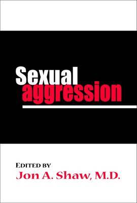 Sexual Aggression by Jon A. Shaw