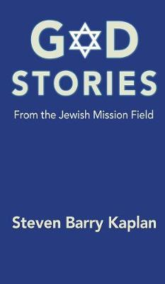 God Stories from the Jewish Mission Field by Steven Barry