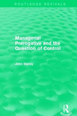 Managerial Prerogative and the Question of Control by John Storey