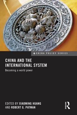China and the International System by Xiaoming Huang