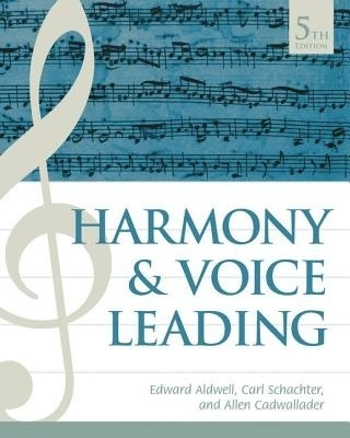Harmony and Voice Leading by Carl Schachter