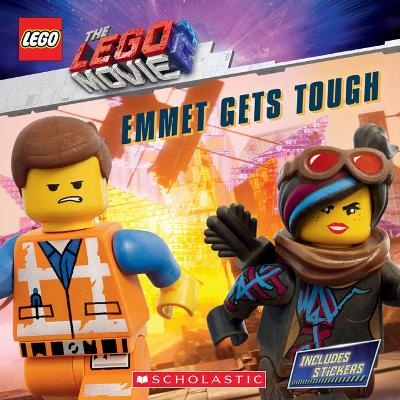 The LEGO Movie 2: Emmet Gets Tough by Meredith Rusu