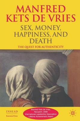 Sex, Money, Happiness, and Death by Manfred F. R. Kets de Vries