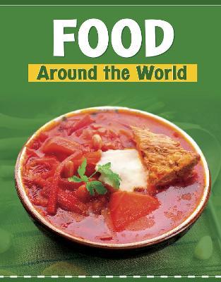 Food Around the World by Wil Mara
