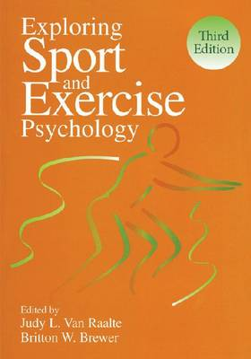 Exploring Sport and Exercise Psychology by Judy L. Van Raalte