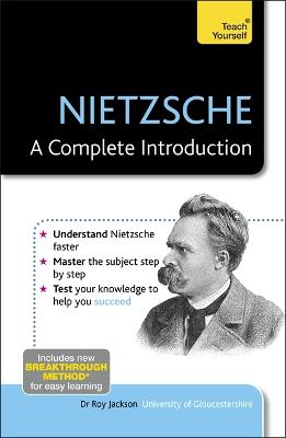 Nietzsche: A Complete Introduction: Teach Yourself by Roy Jackson