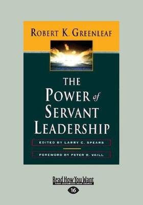 The Power of Servant-Leadership by Robert K. Greenleaf