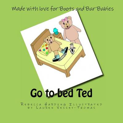 Go to Bed Ted by Rebecca Harding