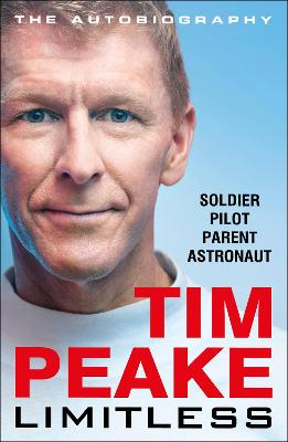 Limitless: The Autobiography: The bestselling story of Britain's inspirational astronaut book