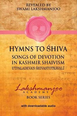 Hymns to Shiva in Kashmir Shaivism by Professor John Hughes