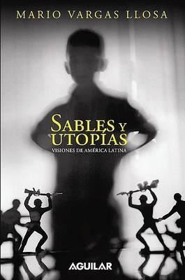 Sables y Utopaas. Visiones de Amarica Latina by Mario Vargas Llosa