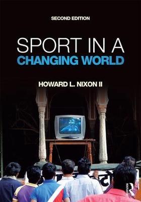 Sport in a Changing World by Howard Nixon II