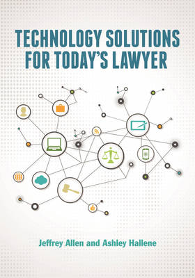 Technology Solutions for Today's Lawyer by Jeffrey Allen
