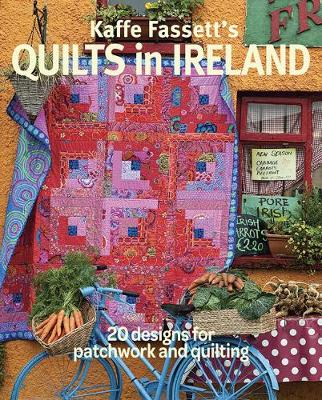 Kaffe Fassett's Quilts in Ireland by Kaffe Fassett