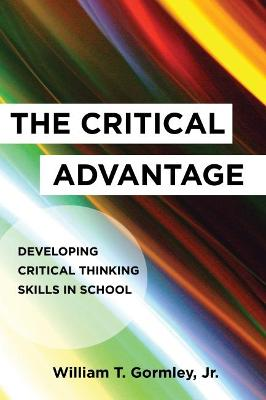 The Critical Advantage by William T. Gormley Jr