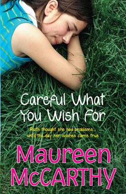 Careful What You Wish for by Maureen McCarthy
